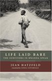 Life Laid Bare The Survivors in Rwanda Speak 2007 9781590512739 Front Cover