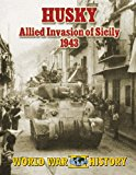 Husky: Allied Invasion of Sicily 1943 2013 9781491064740 Front Cover