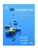 ARM System Developer's Guide Designing and Optimizing System Software 1st 2004 9781558608740 Front Cover