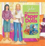 Julie Play Scenes and Paper Dolls 2010 9781593696740 Front Cover