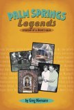 Palm Springs Legends : Creation of a Desert Oasis 2005 9780932653741 Front Cover