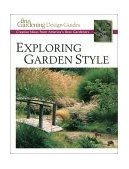 Exploring Garden Style Creative Ideas from America's Best Gardeners 2001 9781561584741 Front Cover