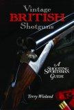 Vintage British Shotguns 1st 2008 9780892727742 Front Cover