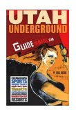 Utah Underground : Guide to Real Fun 2001 9780967674742 Front Cover