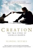 Creation Darwin, His Daughter & Human Evolution 1st 2009 Movie Tie-In 9781594484742 Front Cover