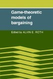 Game-Theoretic Models of Bargaining 2005 9780521022743 Front Cover