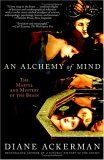Alchemy of Mind The Marvel and Mystery of the Brain 1st 2005 9780743246743 Front Cover