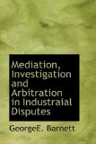 Mediation, Investigation and Arbitration in Industraial Disputes 2009 9781110692743 Front Cover