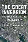 Great Inversion and the Future of the American City 2012 9780307272744 Front Cover