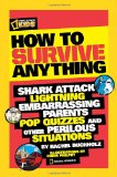 How to Survive Anything Shark Attack, Lightning, Embarrassing Parents, Pop Quizzes, and Other Perilous Situations 2011 9781426307744 Front Cover