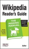 Wikipedia Reader's Guide: the Missing Manual The Missing Manual 2008 9780596521745 Front Cover