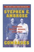 Comrades Brothers, Fathers, Heroes, Sons, Pals 2000 9780743200745 Front Cover