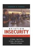 Aviation Insecurity The New Challenges of Air Travel 1st 2003 9781591020745 Front Cover