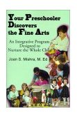 Your Preschooler Discovers the Fine Arts 2000 9780595138746 Front Cover