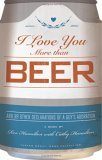 I Love You More Than Beer And 99 Other Declarations of a Guy's Adoration 2005 9780740754746 Front Cover