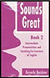 Sounds Great Intermediate Pronunciation and Speaking for Learners of English 1st 1994 Supplement  9780838442746 Front Cover