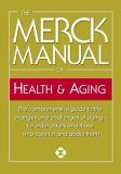 Merck Manual of Health and Aging The Comprehensive Guide to the Changes and Challenges of Aging-For Older Adults and Those Who Care for and about Them 1st 2005 9780345482747 Front Cover