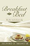 Breakfast in Bed The First Meal of Your Day 2012 9781449754747 Front Cover