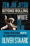 Zen Jiu Jitsu - White to Blue 2013 9781491023747 Front Cover