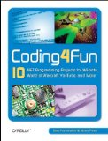 Coding4Fun 10 . NET Programming Projects for Wiimote, YouTube, World of Warcraft, and More 2008 9780596520748 Front Cover