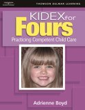KIDEX for Four's Practicing Competent Child Care 2005 9781418012748 Front Cover