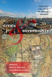 Cities and Sovereignty Identity Politics in Urban Spaces 2011 9780253222749 Front Cover