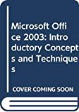 Microsoft Office 2003 Introductory Concepts and Techniques 1st 2003 9780619255749 Front Cover
