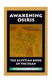 Awakening Osiris The Egyptian Book of the Dead 1988 9780933999749 Front Cover