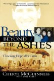 Beauty Beyond the Ashes Choosing Hope after Crisis 2007 9781416572749 Front Cover