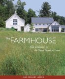 Farmhouse New Inspiration for the Classic American Home 2006 9781561588749 Front Cover