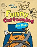 Funny Cartooning for Kids 2014 9781402784750 Front Cover
