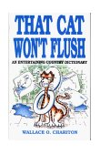 That Cat Won't Flush 1991 9781556221750 Front Cover