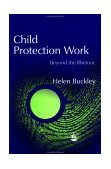 Child Protection Work Beyond Rhetoric 2003 9781843100751 Front Cover