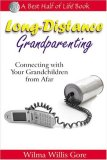 Long-Distance Grandparenting Connecting with Your Grandchildren from Afar 2007 9781884956751 Front Cover