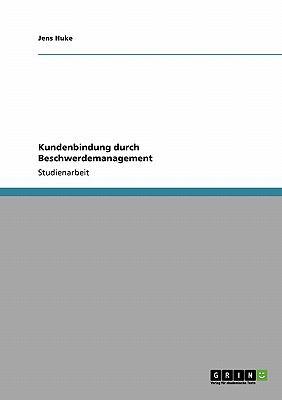 Kundenbindung Durch Beschwerdemanagement 2010 9783640509751 Front Cover