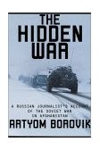 Hidden War A Russian Journalist's Account of the Soviet War in Afghanistan 2001 9780802137753 Front Cover