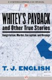 Whitey's Payback And Other True Stories - Gangsterism, Murder, Corruption, and Revenge 2013 9781480411753 Front Cover