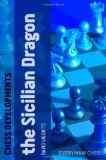 Chess Developments The Sicilian Dragon 2011 9781857446753 Front Cover