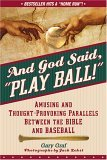 And God Said, Play Ball! Amusing and Thought-Provoking Parallels Between the Bible and Baseball 2006 9780764814754 Front Cover