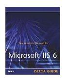 Microsoft IIS 6 Delta Guide 2003 9780672325755 Front Cover
