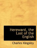 Hereward the Last of the English 2009 9781116059755 Front Cover
