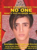 Elie's Secret Resource Book That No One Wants You to Know About! Entertainers' Encyclopedia and Directory 2006 9781425926755 Front Cover
