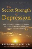 Secret Strength of Depression, Fourth Edition The Self Help Classic, Updated and Revised with Sections on PTSD and the Latest Antidepressant Medications 4th 2009 Revised  9781578262755 Front Cover