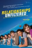 Relationships Unfiltered Help for Youth Workers, Volunteers, and Parents on Creating Authentic Relationships 2009 9780310668756 Front Cover