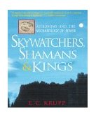 Skywatchers, Shamans and Kings Astronomy and the Archaeology of Power 1st 1999 9780471329756 Front Cover