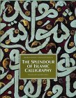Splendor of Islamic Calligraphy 2nd 1996 Revised  9780500016756 Front Cover