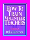 How to Train Volunteer Teachers 1991 9780687179756 Front Cover