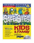 Safe Sites Kids and Family Internet Yellow Pages 2nd 2001 9780785246756 Front Cover