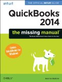 QuickBooks 2014: the Missing Manual The Official Intuit Guide to QuickBooks 2014 1st 2013 9781449341756 Front Cover