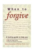 When to Forgive A Personal Guide 1999 9781572241756 Front Cover